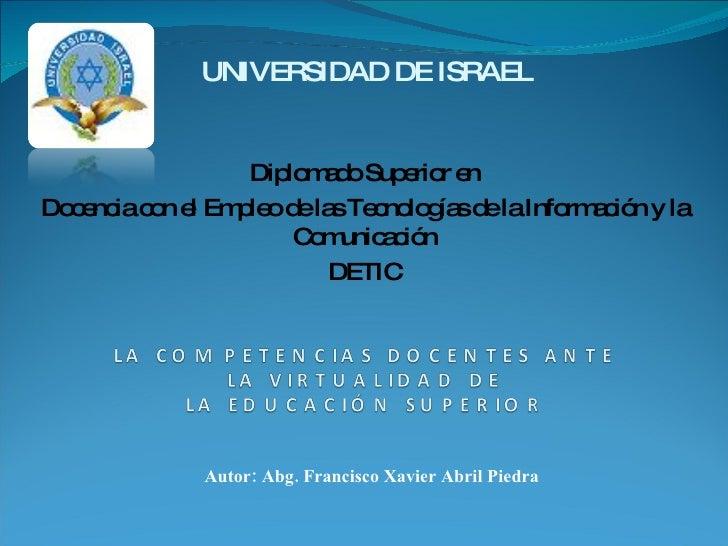 Autor: Abg. Francisco Xavier Abril Piedra Diplomado Superior en Docencia con el Empleo de las Tecnologías de la Informació...