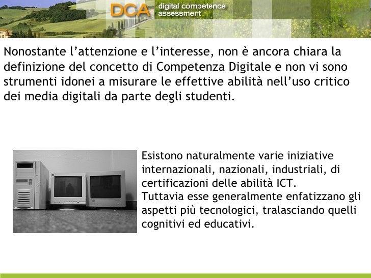 Nonostante l'attenzione e l'interesse, non è ancora chiara la definizione del concetto di Competenza Digitale e non vi son...