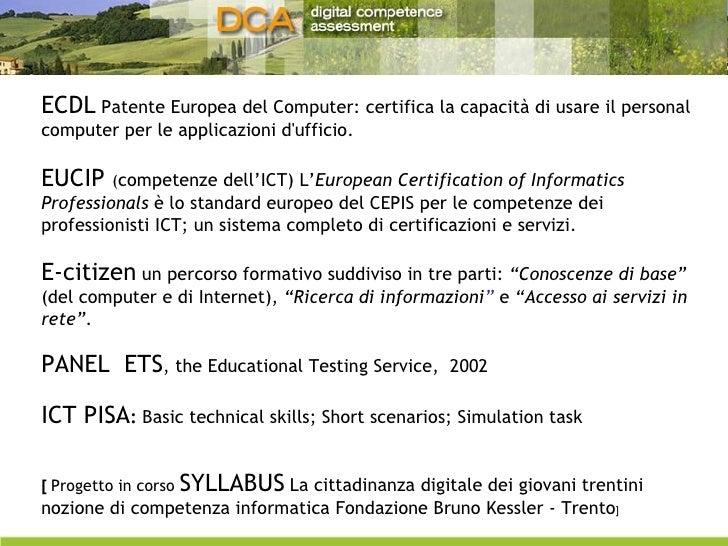ECDL  Patente Europea del Computer: certifica la capacità di usare il personal computer per le applicazioni d'ufficio. EUC...
