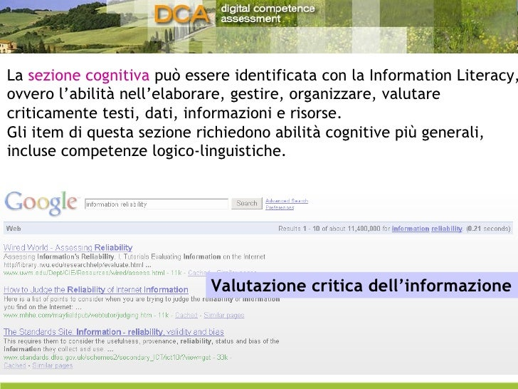 La  sezione cognitiva  può essere identificata con la Information Literacy, ovvero l'abilità nell'elaborare, gestire, orga...