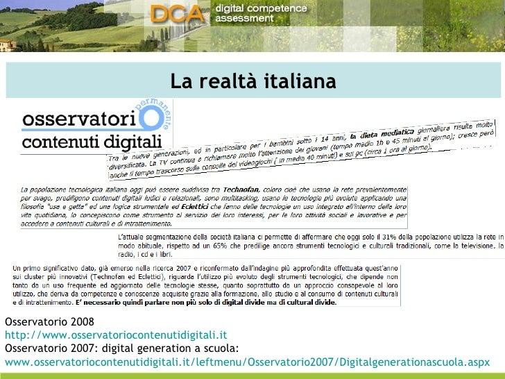 La realtà italiana Osservatorio 2008 http://www.osservatoriocontenutidigitali.it   Osservatorio 2007: digital generation a...