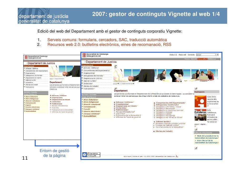2007: gestor de continguts Vignette al web 1/4       Edició del web del Departament amb el gestor de continguts corporatiu...