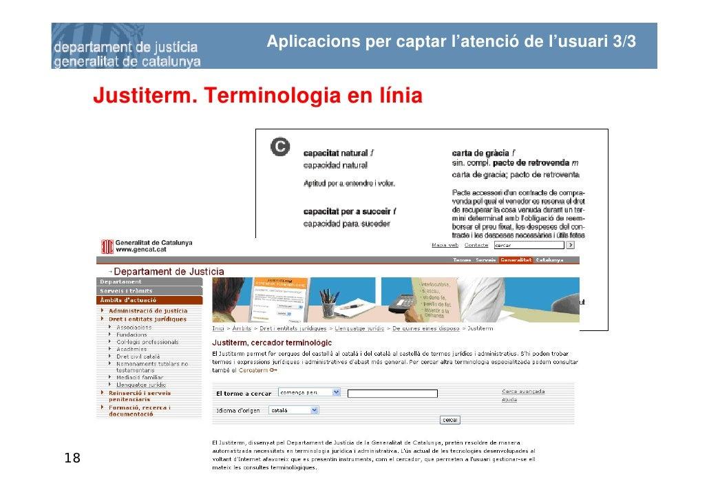 Aplicacions per captar l'atenció de l'usuari 3/3        Justiterm. Terminologia en línia     18