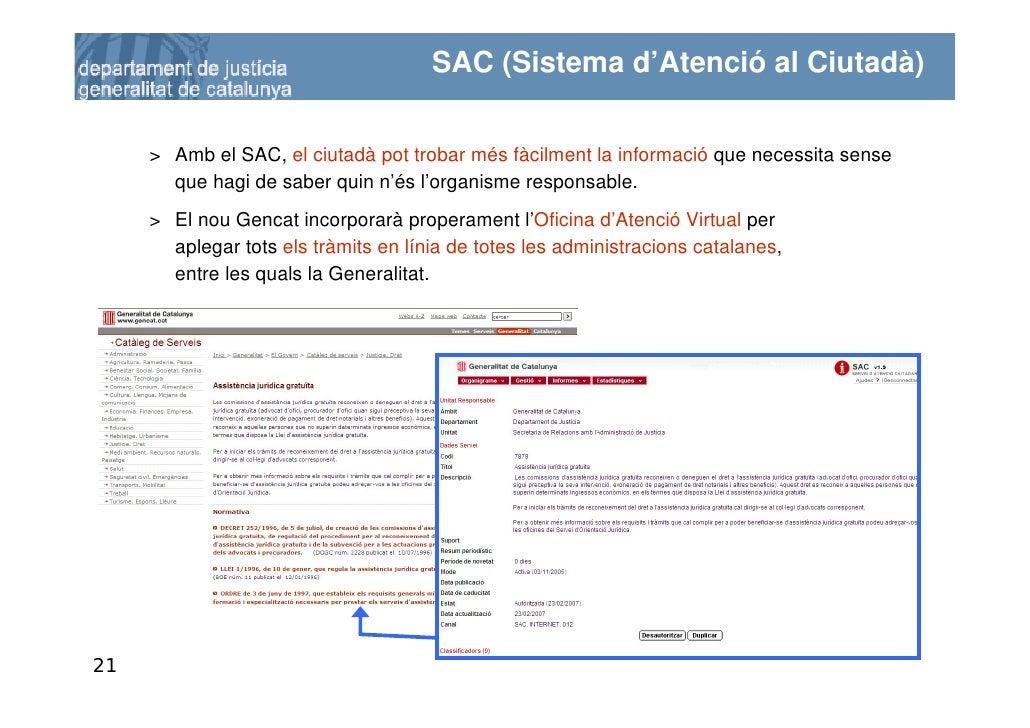 SAC (Sistema d'Atenció al Ciutadà)        > Amb el SAC, el ciutadà pot trobar més fàcilment la informació que necessita se...