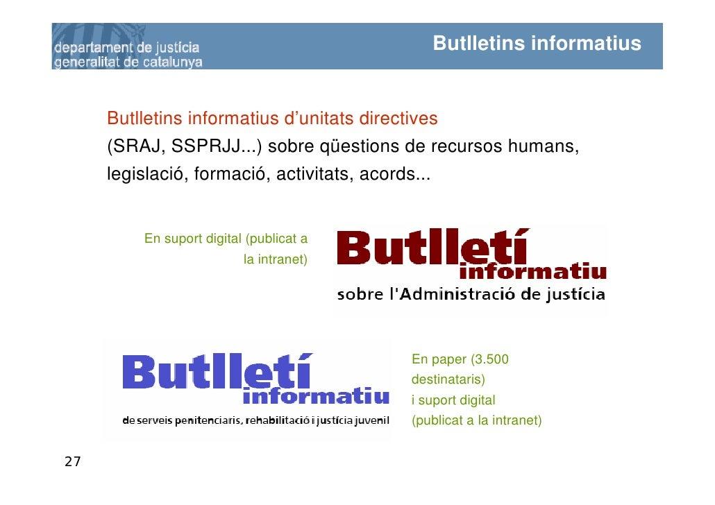 Butlletins informatius        Butlletins informatius d'unitats directives      (SRAJ, SSPRJJ...) sobre qüestions de recurs...