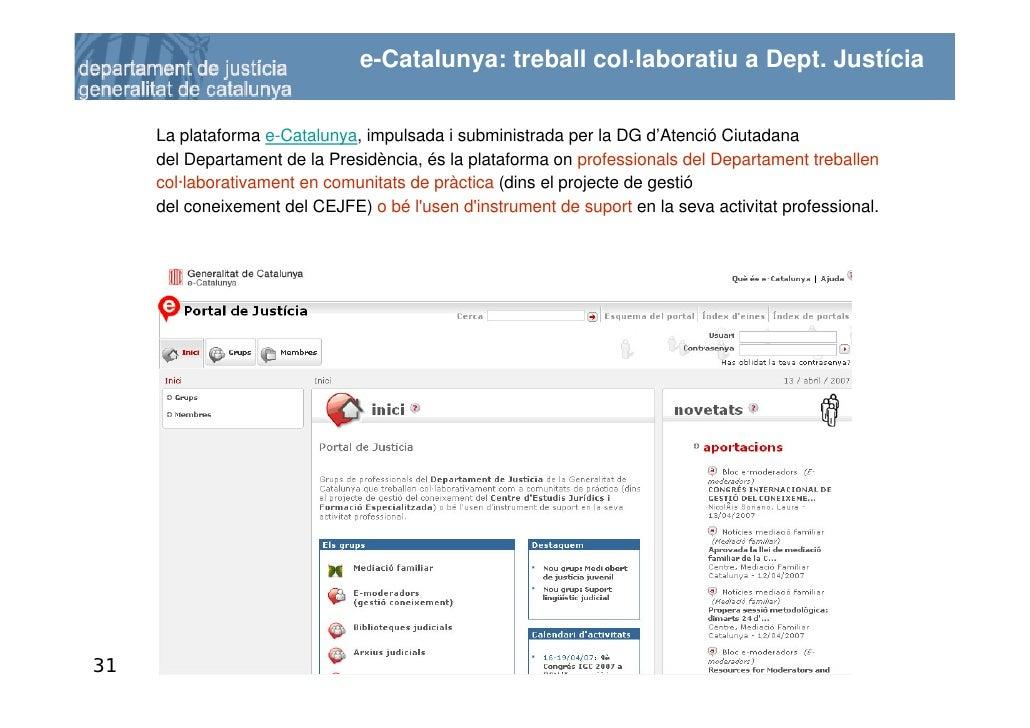 e-Catalunya: treball col·laboratiu a Dept. Justícia        La plataforma e-Catalunya, impulsada i subministrada per la DG ...