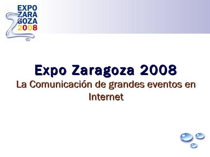 Expo Zaragoza 2008 La Comunicación de grandes eventos en Internet
