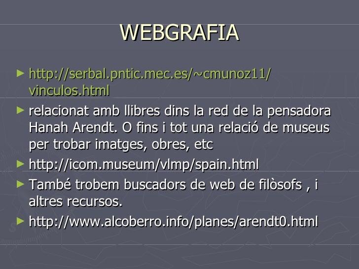WEBGRAFIA <ul><li>http :// serbal.pntic.mec.es /~cmunoz11/ vinculos.html </li></ul><ul><li>relacionat amb llibres dins la ...