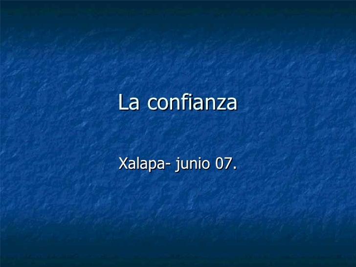 La confianza  Xalapa- junio 07.