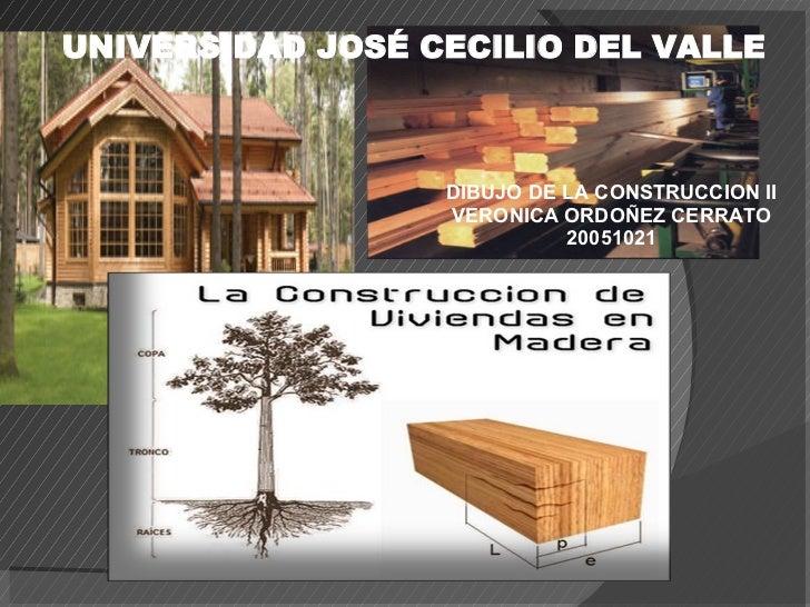 UNIVERSIDAD JOSÉ CECILIO DEL VALLE DIBUJO DE LA CONSTRUCCION II VERONICA ORDOÑEZ CERRATO 20051021