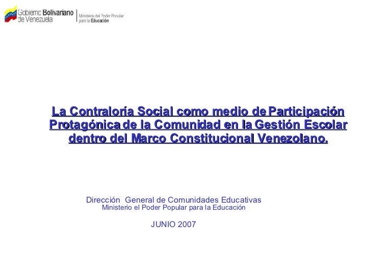 La Contraloría Social como medio de Participación Protagónica de la Comunidad en la Gestión Escolar dentro del Marco Const...