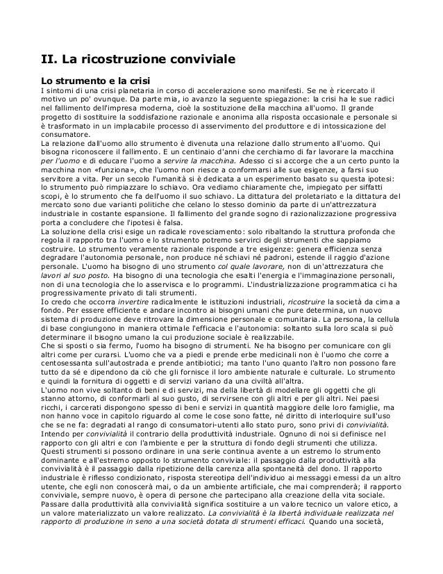 II. La ricostruzione conviviale Lo strumento e la crisi I sintomi di una crisi planetaria in corso di accelerazione sono m...