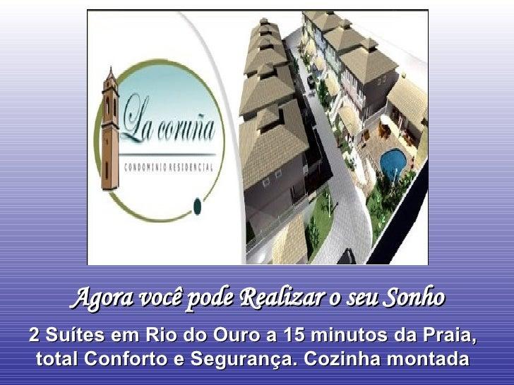 Agora você pode Realizar o seu Sonho 2 Suítes em Rio do Ouro a 15 minutos da Praia, total Conforto e Segurança. Cozinha mo...