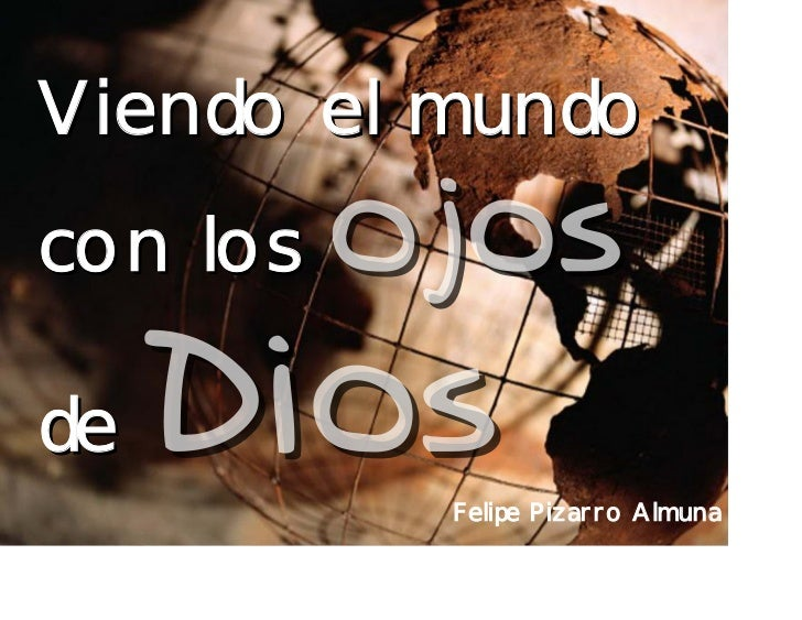 Viendo el mundo con los  de           Felipe Pizarro Almuna