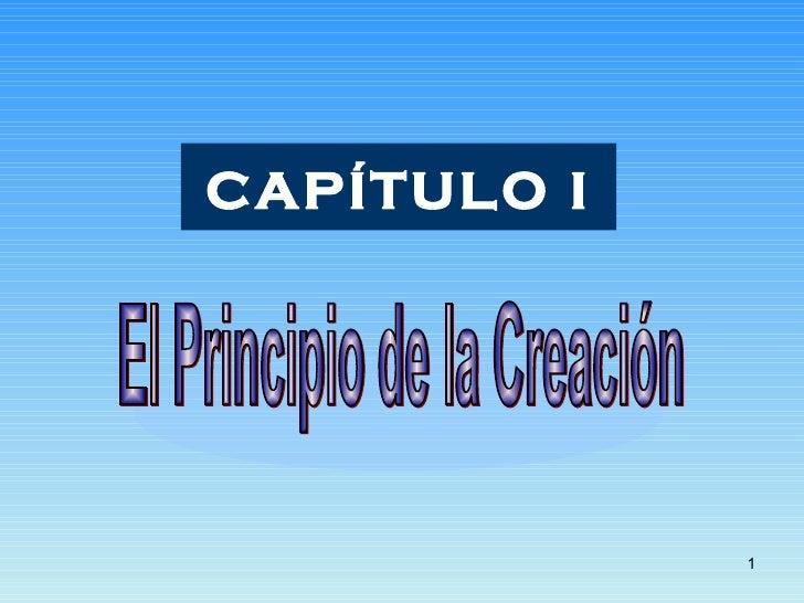 CAPÍTULO I El Principio de la Creación