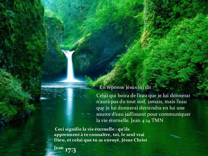 """<br />3<br />En réponse Jésus lui dit: """"<br />Celui qui boira de l'eau que je lui donnerai n'aura pas du tout soif, jam..."""