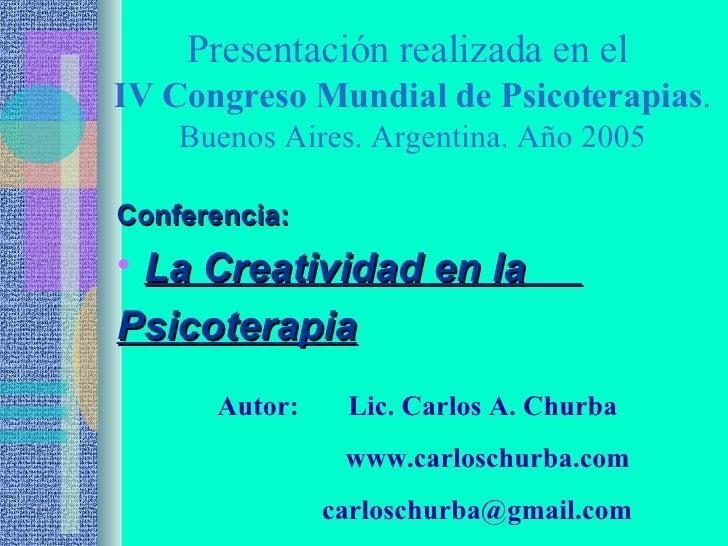 Presentación realizada en el  IV Congreso Mundial de Psicoterapias . Buenos Aires. Argentina. Año 2005 <ul><li>Conferencia...