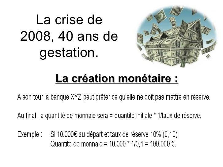 La crise de 2008, 40 ans de gestation. La création monétaire :