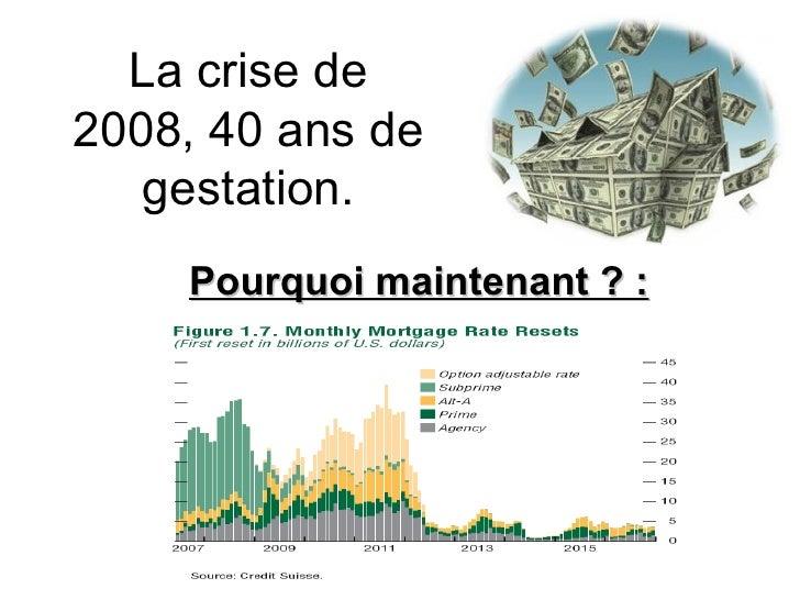 La crise de 2008, 40 ans de gestation. Pourquoi maintenant ? :