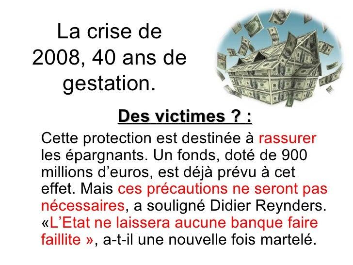 La crise de 2008, 40 ans de gestation. Des victimes ? : Cette protection est destinée à  rassurer  les épargnants. Un fond...