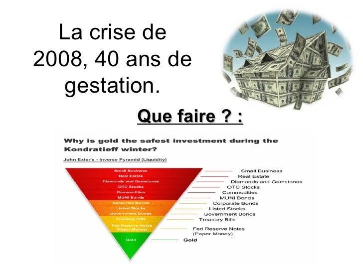 La crise de 2008, 40 ans de gestation. Que faire ? :