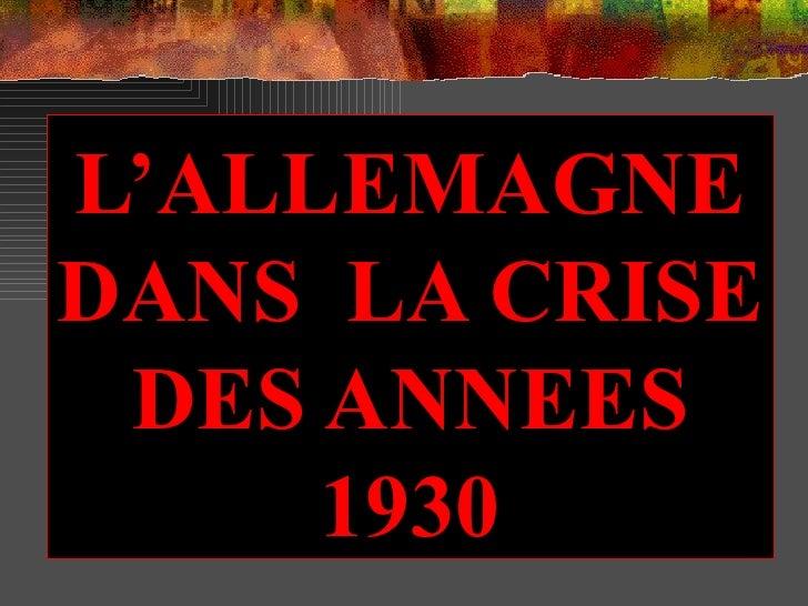 L'ALLEMAGNE DANS  LA CRISE DES ANNEES 1930
