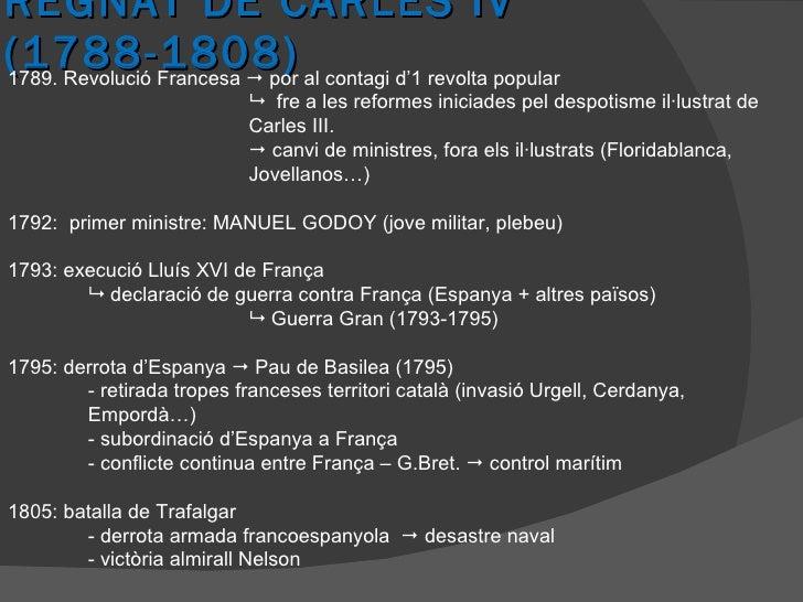 REGNAT DE CARLES IV (1788-1808) 1789. Revolució Francesa    por al contagi d'1 revolta popular    fre a les reformes ini...
