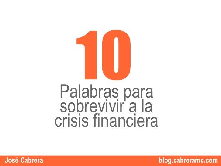 10                 Palabras para                 sobrevivir a la                crisis financiera                         ...