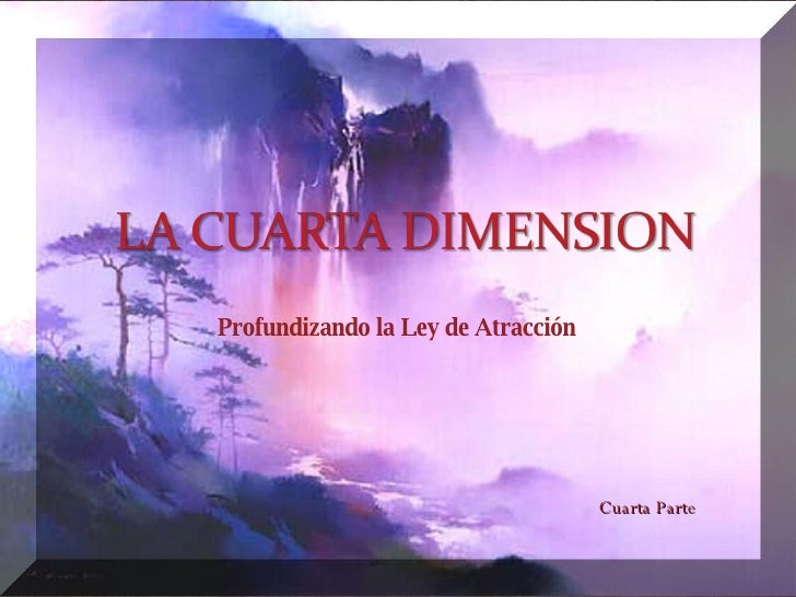 La Cuarta Dimension 4° Parte