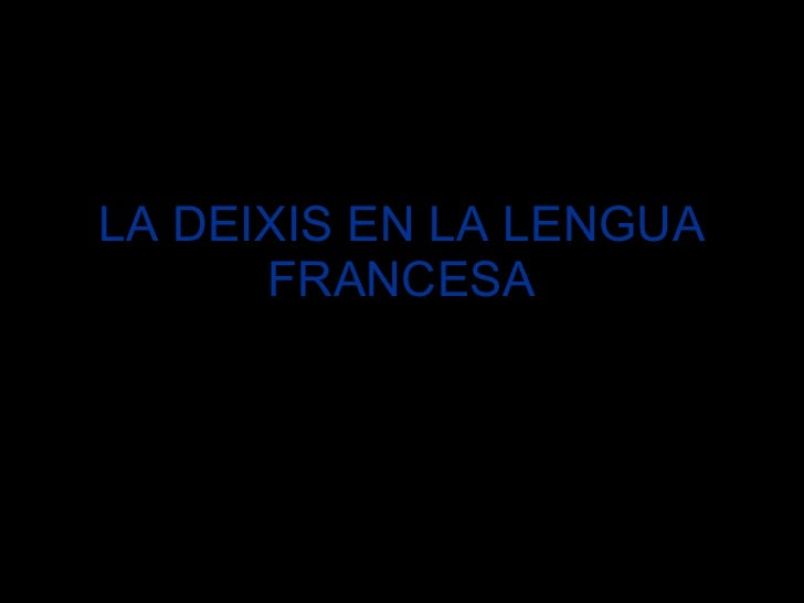 LA DEIXIS EN LA LENGUA FRANCESA