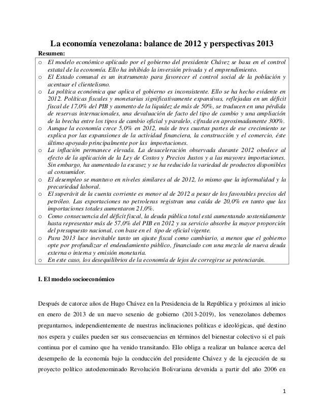1La economía venezolana: balance de 2012 y perspectivas 2013Resumen:o El modelo económico aplicado por el gobierno del pre...