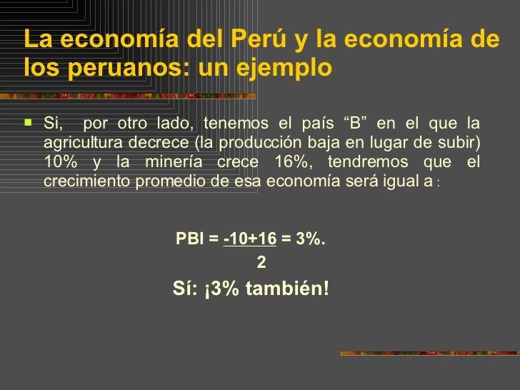 """La economía del Perú y la economía de los peruanos: un ejemplo <ul><li>Si,  por otro lado, tenemos el país """"B"""" en el que l..."""