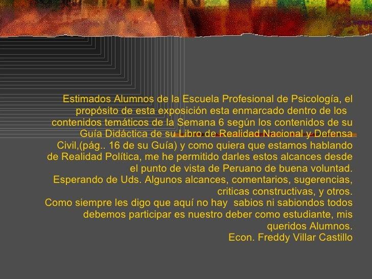 Estimados Alumnos de la Escuela Profesional de Psicología, el propósito de esta exposición esta enmarcado dentro de los  c...