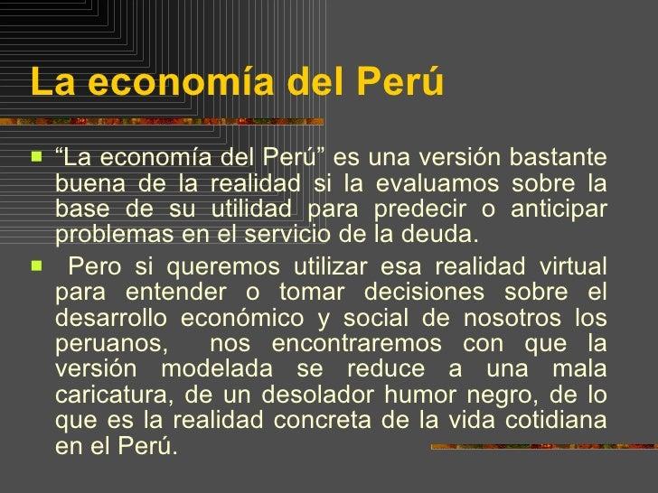 """La economía del Perú <ul><li>"""" La economía del Perú"""" es una versión bastante buena de la realidad si la evaluamos sobre la..."""