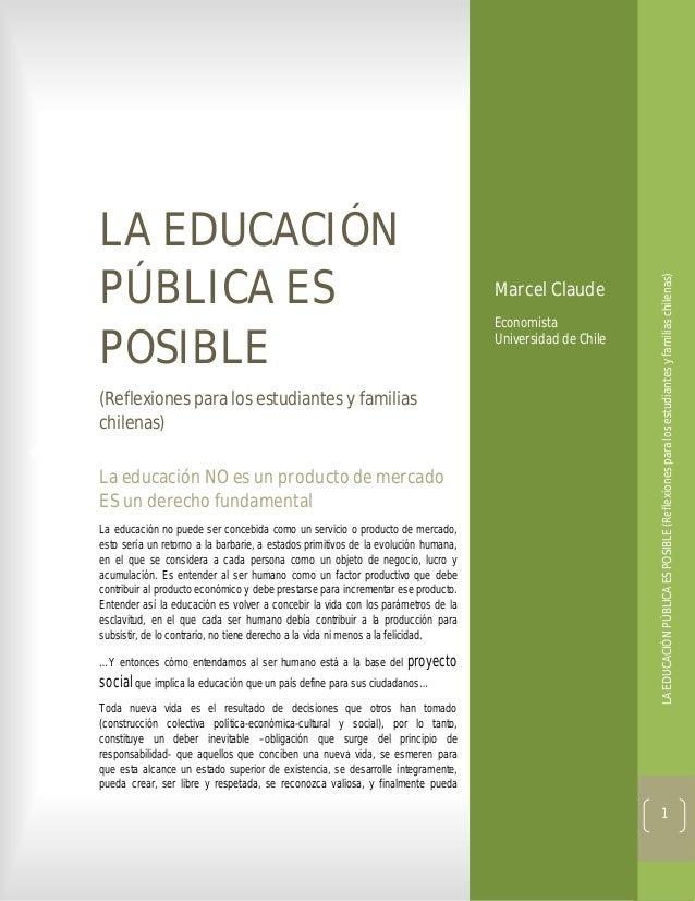 Marcel Claude Economista Universidad de Chile  (Reflexiones para los estudiantes y familias chilenas) La educación NO es u...
