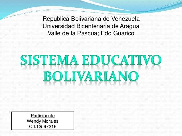 Republica Bolivariana de Venezuela Universidad Bicentenaria de Aragua Valle de la Pascua; Edo Guarico Participante Wendy M...