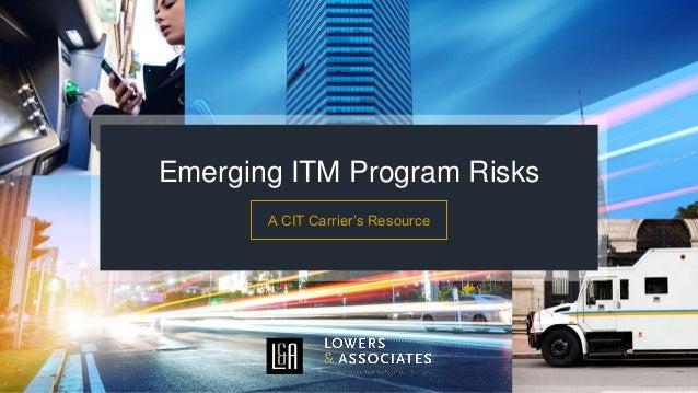 Emerging ITM Program Risks A CIT Carrier's Resource