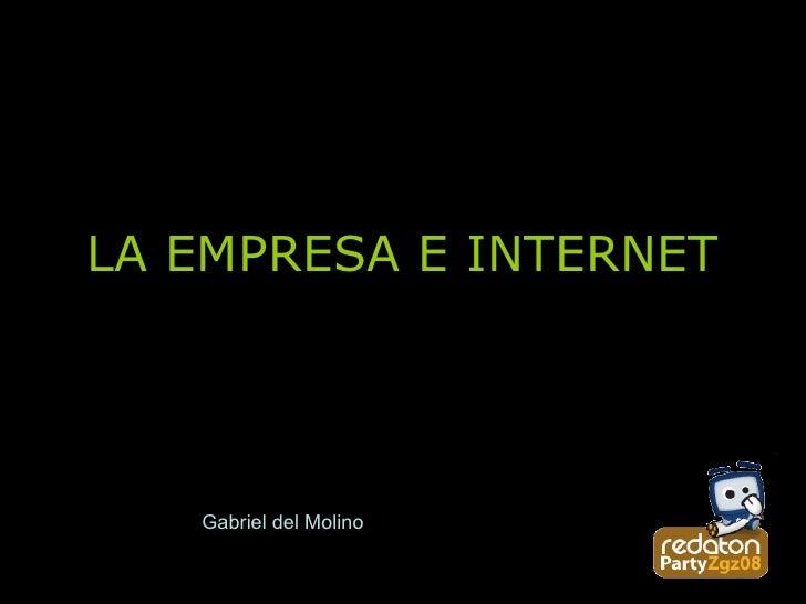 LA EMPRESA E INTERNET Gabriel   del Molino