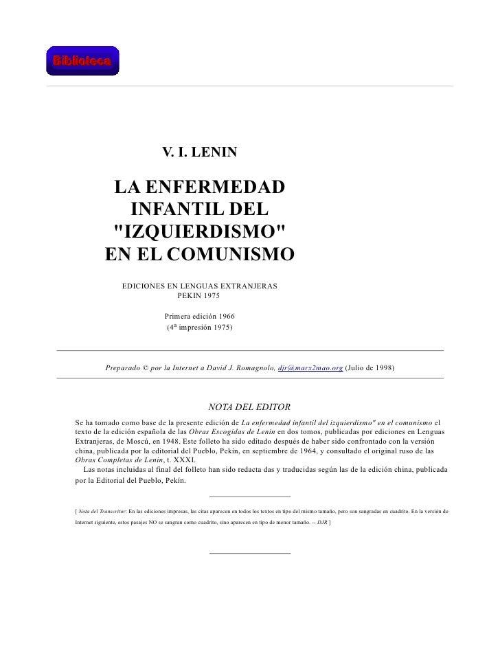 "V. I. LENIN             LA ENFERMEDAD               INFANTIL DEL             ""IZQUIERDISMO""            EN EL COMUNISMO    ..."