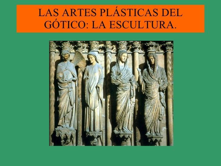 LAS ARTES PLÁSTICAS DEL GÓTICO: LA ESCULTURA.