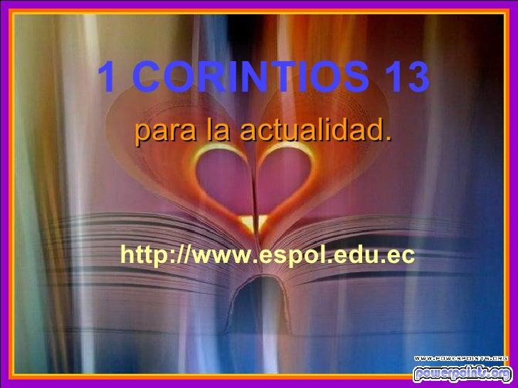 1 CORINTIOS 13 para la actualidad. ♫  Enciende los parlantes. HAZ CLIC PARA AVANZAR. http:// www.espol.edu.ec