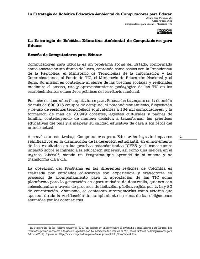 La Estrategia de Robótica Educativa Ambiental de Computadores para Educar Álvaro José Mosquera S. Asesor Pedagógico Comput...