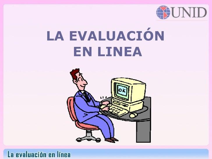 LA EVALUACIÓN  EN LINEA