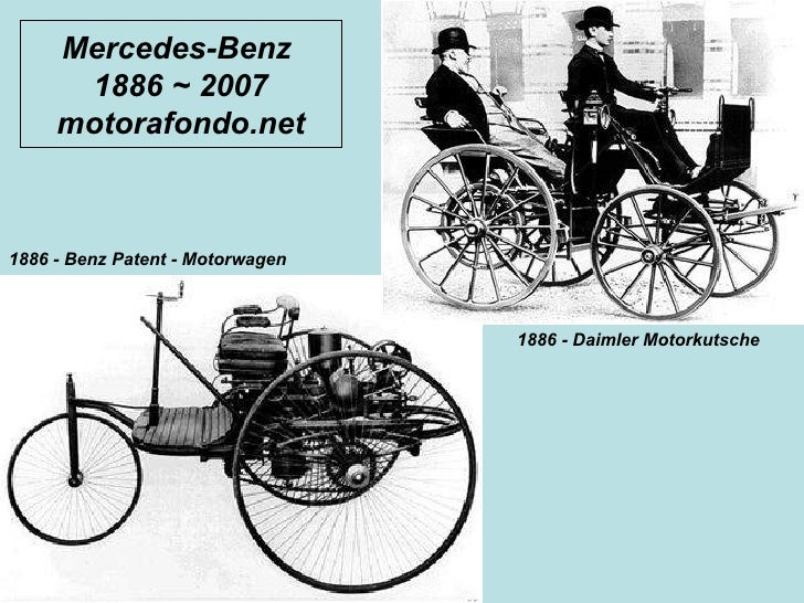 Mercedes-Benz  1886 ~ 2007 motorafondo.net 1886 - Benz Patent - Motorwagen   1886 - Daimler Motorkutsche