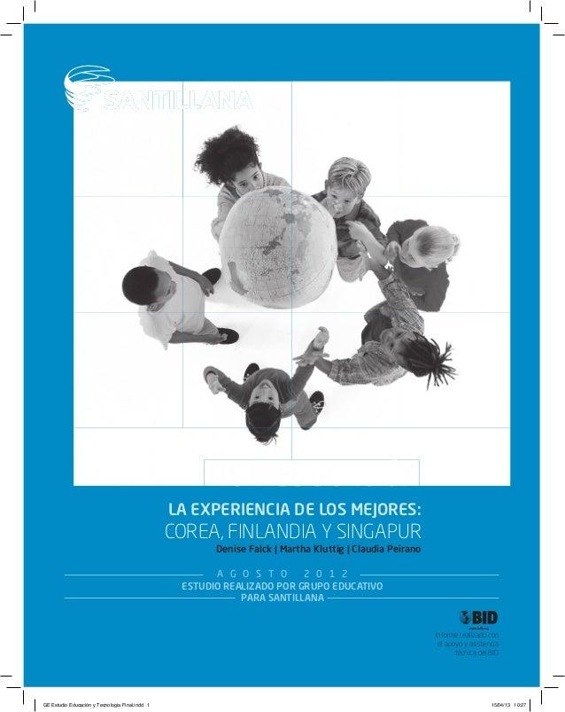 Informe realizado con el apoyo y asistencia técnica del BID TIC Y EDUCACIÓN LA EXPERIENCIA DE LOS MEJORES: COREA, FINLANDI...