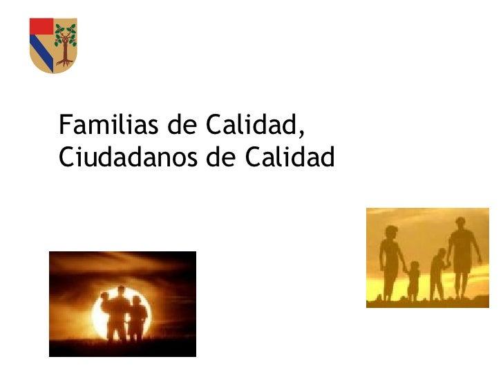 Familias de Calidad, Ciudadanos de Calidad