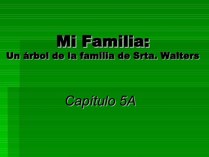 Mi Familia: Un árbol de la familia de Srta. Walters Capítulo 5A
