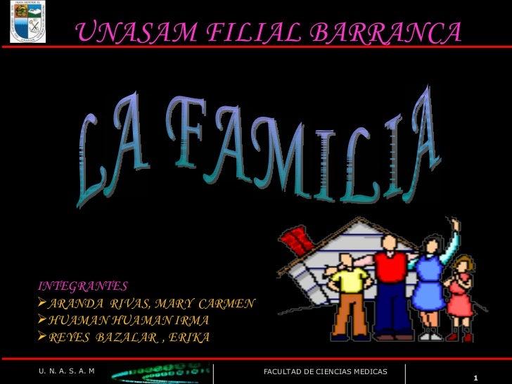 UNASAM FILIAL BARRANCA <ul><li>INTEGRANTES </li></ul><ul><li>ARANDA  RIVAS, MARY  CARMEN </li></ul><ul><li>HUAMAN HUAMAN I...