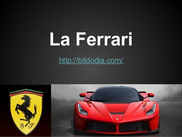 La Ferrari http://bitdodia.com/