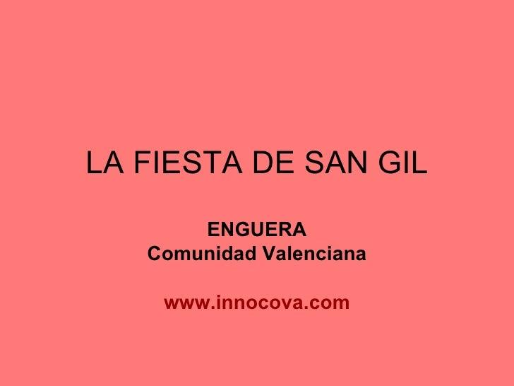 LA FIESTA DE SAN GIL ENGUERA Comunidad Valenciana www.innocova.com